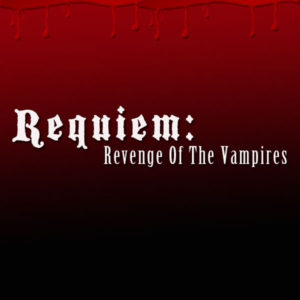 Requiem – Revenge of the Vampires