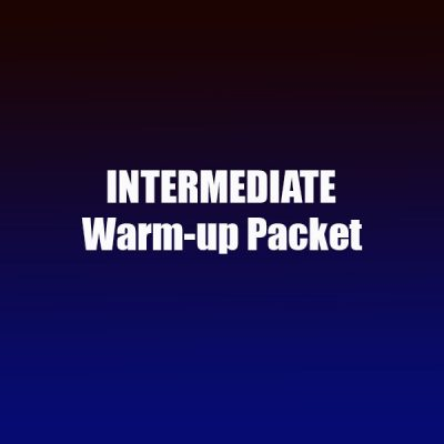 Intermediate Warm-up Packet
