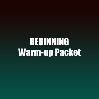 Beginning Warm-up Packet