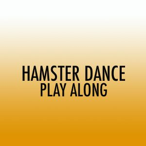 Hamster Dance Tenor Play Along (Adv)