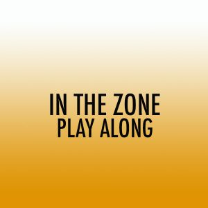 In The Zone Tenor Play Along (Beg)