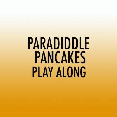 Paradiddle Pancakes Snare Play Along (Int)